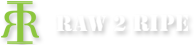 Raw 2 Ripe